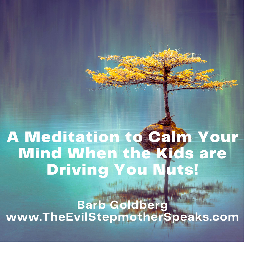A Meditation to Calm Your Mind When the Kids are Driving You Nuts!
